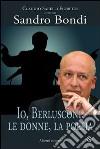 Io, Berlusconi, le donne, la poesia libro