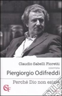 Perché Dio non esiste libro di Odifreddi Piergiorgio; Sabelli Fioretti Claudio