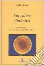 Sui colori simbolici nell'antichità, nel Medioevo e nell'età moderna