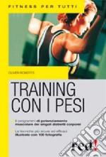 Training con i pesi. Ediz. illustrata