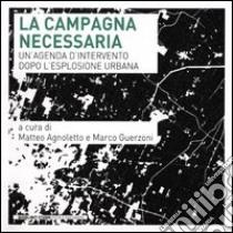 La campagna necessaria. Un'agenda d'intervento dopo l'esplosione urbana libro di Agnoletto M. (cur.); Guerzoni M. (cur.)