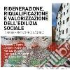 Riqualificazione, rigenerazione e valorizzazione dell'edilizia sociale. Quartieri Ater a L'Aquila libro
