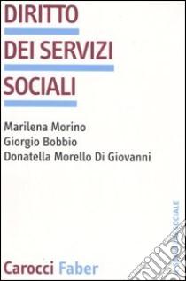 Diritto dei servizi sociali libro di Morino Marilena; Bobbio Giorgio; Morello Di Giovanni Donatella