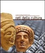 Reti della cultura. In margine al convegno internazionale di studi «servizi e contenuti digitali. Gli elementi di base della società della conoscenza»