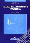 Calcolo delle probabilità e statistica. Teoria ed esercizi libro