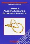 Esercizi di algebra lineare e geometria analitica libro