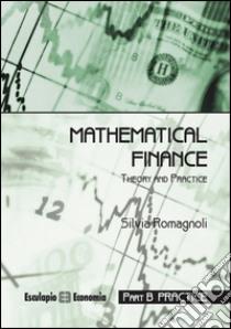 Mathematical finance. Practice libro di Romagnoli Silvia
