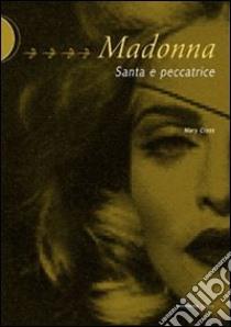Madonna. Santa e peccatrice libro di Cross Mary