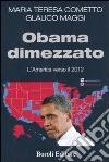 Obama dimezzato. L'America verso il 2012 libro
