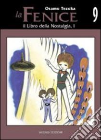 Il libro della nostalgia. La fenice. Vol. 9 libro di Tezuka Osamu