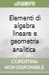 Elementi di algebra lineare e geometria analitica libro