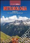 Meteorologia. Vol. 2: Gli elementi meteorologici principali libro