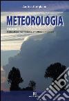 Meteorologia. Vol. 1: L'atmosfera: costituzione, struttura e proprietà libro