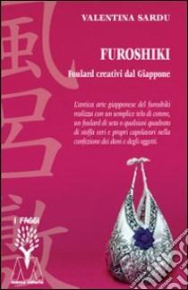 Furoshiki. Foulard creativi dal Giappone. Con DVD libro di Sardu Valentina