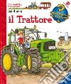 Il trattore. Ediz. illustrata libro