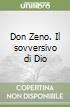 Don Zeno. Il sovversivo di Dio libro