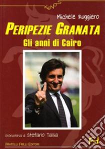 Peripezie granata libro di Ruggiero Michele