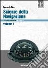 Scienze della navigazione articolazione conduzione del mezzo navale. Per gli Ist. tecnici nautici libro