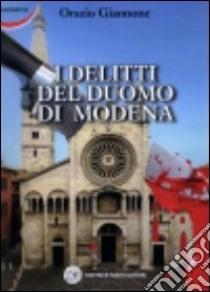I delitti del duomo di Modena libro di Giannone Orazio