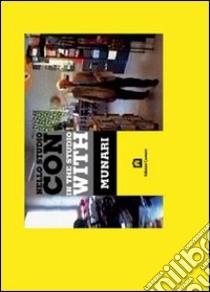 Nello studio con Munari. Con DVD libro di Munari Bruno; Munari Alberto; Piccardo Andrea