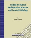 Update on human papillomavirus infection and cervical pathology (Paris, 23-26 April 2006) libro