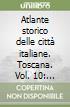 Atlante storico delle città italiane. Toscana. Vol. 10: Firenze nei secoli XIII e XIV libro