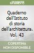 Quaderno dell'Istituto di storia dell'architettura. Vol. 43 libro