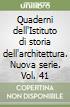 Quaderni dell'Istituto di storia dell'architettura. Nuova serie. Vol. 41 libro