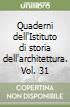 Quaderni dell'Istituto di storia dell'architettura. Vol. 31 libro