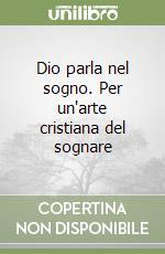 Dio parla nel sogno. Per un'arte cristiana del sognare libro di Gentili Antonio; Vacca Anna M.