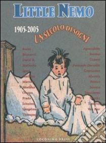 Little Nemo 1905-2005. Un secolo di sogni libro