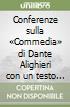 Conferenze sulla «Commedia» di Dante Alighieri con un testo antichissimo del primo canto del poema libro