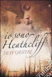 Io sono Heathcliff libro di Giuffré Desy