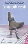 Amabili resti libro di Sebold Alice