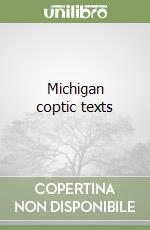 Michigan coptic texts libro di Browne Gerald M.