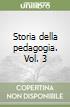 Storia della pedagogia. Vol. 3 libro