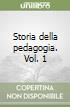Storia della pedagogia. Vol. 1 libro