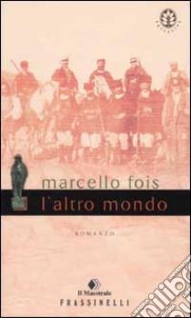 L'altro mondo libro di Fois Marcello