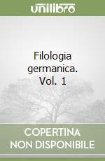 Filologia germanica. Vol. 1 libro di Dolcetti Corazza Vittoria; Gendre Renato