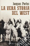 La vera storia del West libro