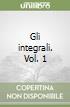 Gli integrali. Vol. 1 libro
