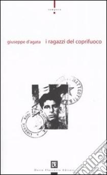 I ragazzi del coprifuoco libro di D'Agata Giuseppe