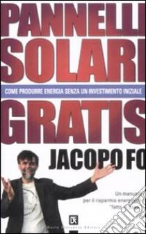 Pannelli solari gratis libro di Fo Jacopo