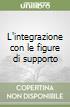 L'integrazione con le figure di supporto libro