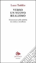 Verso un nuovo realismo. Osservazioni sulla stabilità tra estetica e metafisica libro