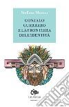 Gonzalo Guerrero e la frontiera dell'identità libro