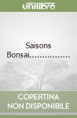 SAISONS BONSAI................ libro di AA.VV.