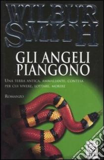 Gli angeli piangono libro di Smith Wilbur