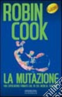 La mutazione libro di Cook Robin