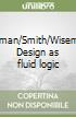 Lehman/Smith/Wiseman. Design as fluid logic libro